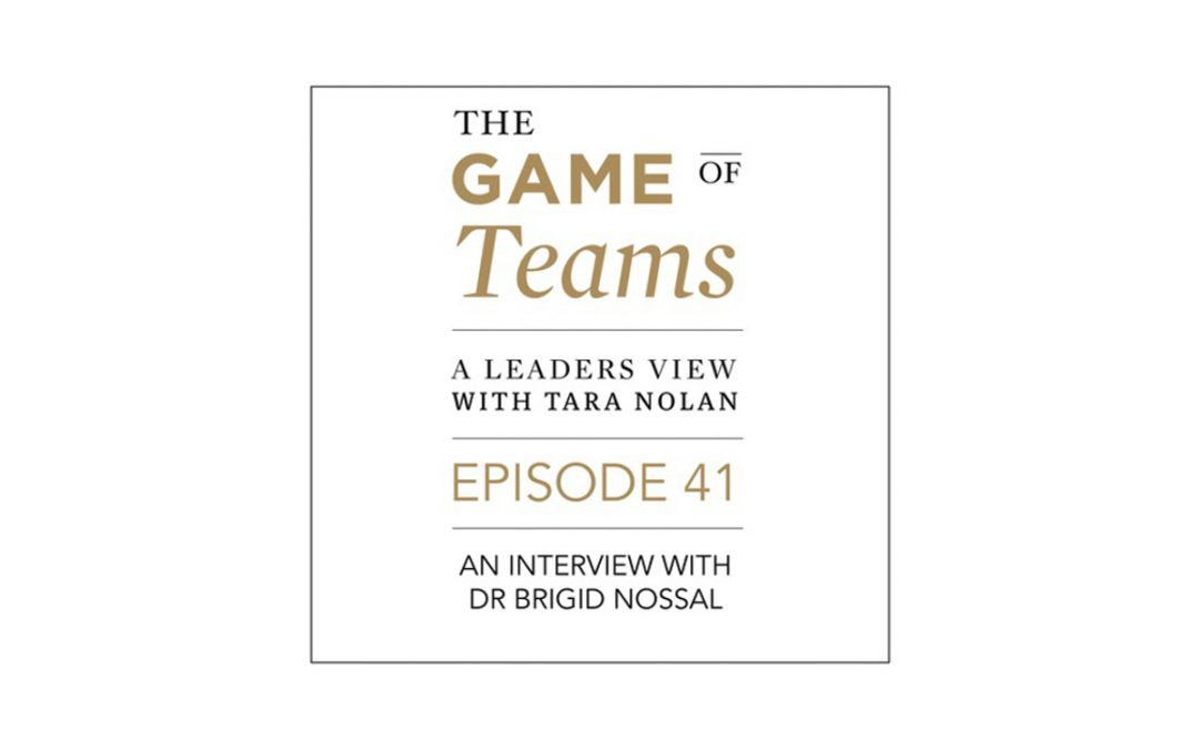 Tara Nolan's The Game of Teams: A Conversation with Dr. Brigid Nossal